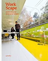 Workscape: New Spaces for New Work by Unknown(2013-09-13)