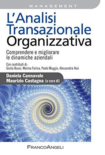 L'analisi transazionale organizzativa. Comprendere e migliorare le dinamiche aziendali