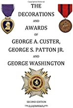 The Decorations and Awards of George A. Custer, George S. Patton Jr. and George Washington