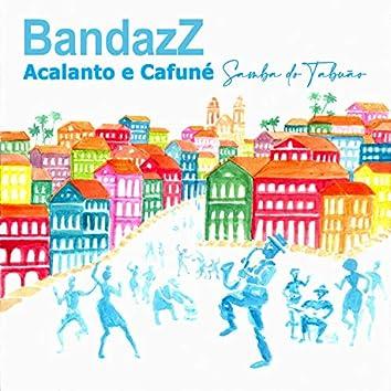 Acalanto e Cafuné: Samba do Tabuão