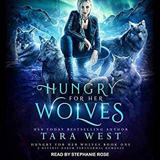 Hungry for Her Wolves: A Reverse Harem Paranormal Romance     Hungry for Her Wolves Series, Book 1              By:                                                                                                                                 Tara West                               Narrated by:                                                                                                                                 Stephanie Rose                      Length: 9 hrs and 2 mins     12 ratings     Overall 4.8