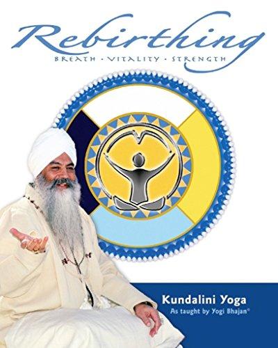 Rebirthing: Breath, Vitality & Strength Kundalini Yoga as taught by Yogi Bhajan (English Edition)