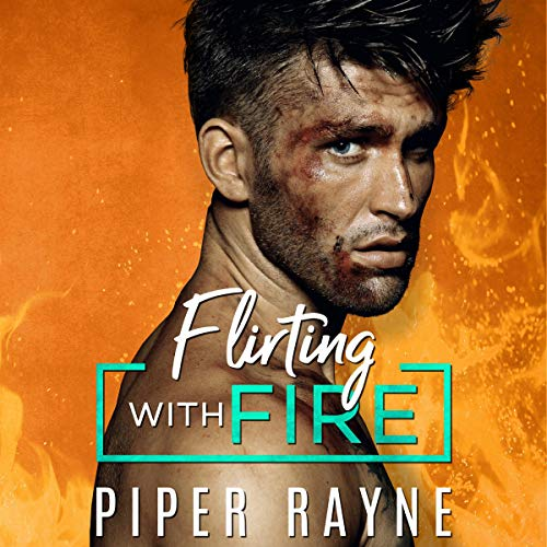 Flirting with Fire Audiobook By Piper Rayne cover art