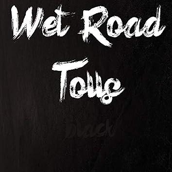Wet Road Tolls: Black