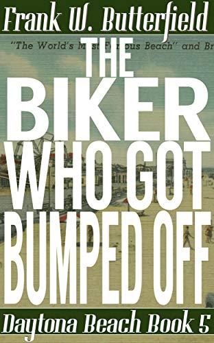 The Biker Who Got Bumped Off (Daytona Beach Book 5) (English Edition)