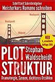Plot & Struktur: Dramaturgie, Szenen, dichteres Erzählen: Meisterkurs Romane schreiben - Stephan Waldscheidt