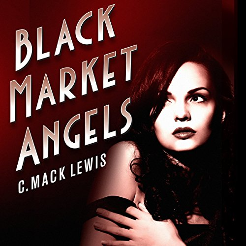 Black Market Angels audiobook cover art