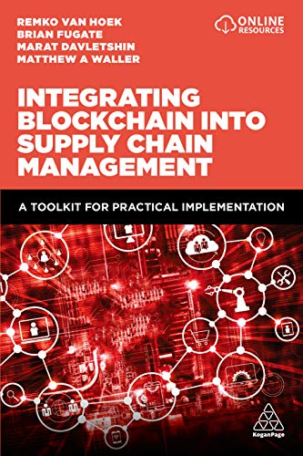 Integrating Blockchain into Supply Chain Management: A Toolkit for Practical Implementation (English Edition)