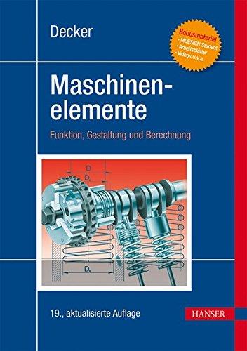 Decker Maschinenelemente: Funktion, Gestaltung und Berechnung