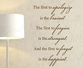 The First to Apologize is The Bravest to Forgive is The Strongest and The First to Forget is The Happiest - Forgiveness Family Happiness God Religious Home - Wall Decal Mural Graphic - Vinyl Quote Sticker Art