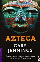 By Gary Jennings Azteca / Aztec (Novela Historica) (Spanish Edition) (Tra)