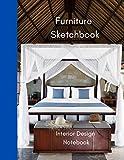 Furniture Sketchbook: Interior Design Notebook