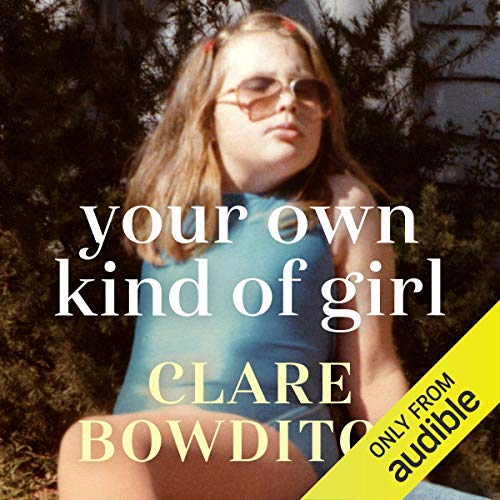 Your Own Kind of Girl audiobook by Clare Bowditch