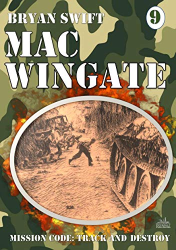 Mac Wingate 9: Mission Code: Track and Destroy (A Mac Wingate WW II Adventure)...