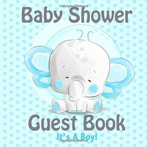 Baby Shower Guest Book It's A Boy: Cute Elephant Baby Shower Blue Guest Book for Boys and Girls The Perfect Memory Book For Mommy Milestone