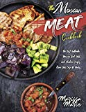 The Mexican Meat Cookbook: The Best Authentic Mexican Beef, Pork, and Chicken Recipes, from Our Casa to Yours (Mexican Cookbook)