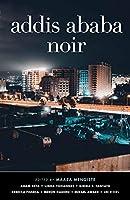 Addis Ababa Noir (Akashic Noir)