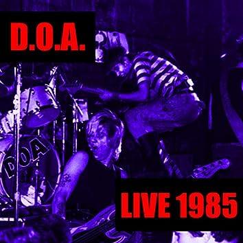 D.O.A. Live 1985