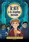 Les plieurs de temps, tome 1 : Robin à la dernière seconde par Fargetton