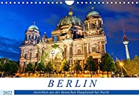 Berlin - Ansichten aus der deutschen Hauptstadt bei Nacht (Wandkalender 2022 DIN A4 quer): Naechtliche Impressionen aus Berlin (Monatskalender, 14 Seiten )