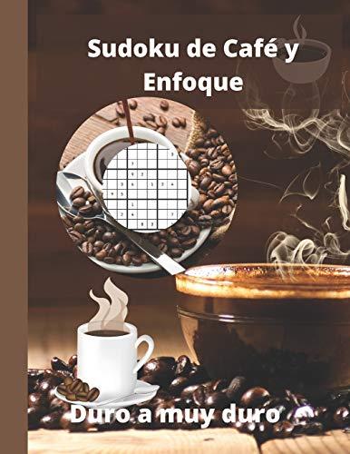 Sudoku de Café y Enfoque: Sudoku Puzzle Books Difícil | Sudoku extremadamente difícil de resolver con soluciones | Lindo y elegante libro de ... café, hombres, mujeres, niños y adolescent