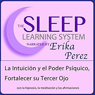 La Intuición y el Poder Psíquico, Fortalecer su Tercer Ojo con Hipnosis, Subliminales Afirmaciones y Meditación Relajante cover art
