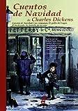 Cuentos de Navidad : Canción de Navidad ; Las campanas ; El grillo del hogar ; El hechizado ; La batalla de la vida by Charles Dickens(2007-11-01)