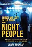 NIGHT PEOPLE: Things We Lost in the Night (A Memoir of Love and Music in the 60s with Stark Naked and the Car Thieves) (Volume 1)