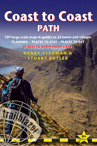 Coast to Coast Path (Trailblazer British Walking Guide) 2020: 109 Large-Scale Walking Maps & Guides to 33 Towns & Villages, Planning, Places to Stay and Eat (Trailblazer British Walking Guides)
