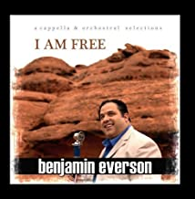 I Am Free by Ben Everson Music