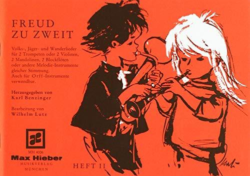 Freud zu zweit: Volks-, Jäger- und Wanderlieder. Heft 2. 2 Instrumente gleicher Stimmung. Spielpartitur.
