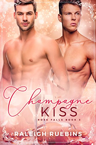 Champagne Kiss: Rose Falls Book 3 (English Edition)
