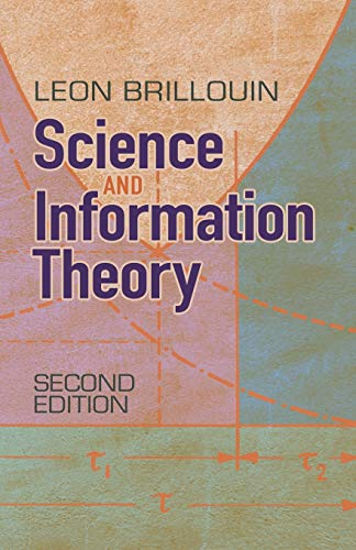 Compare Textbook Prices for Science and Information Theory: Second Edition Dover Books on Physics Second Edition ISBN 9780486497556 by Brillouin, Leon