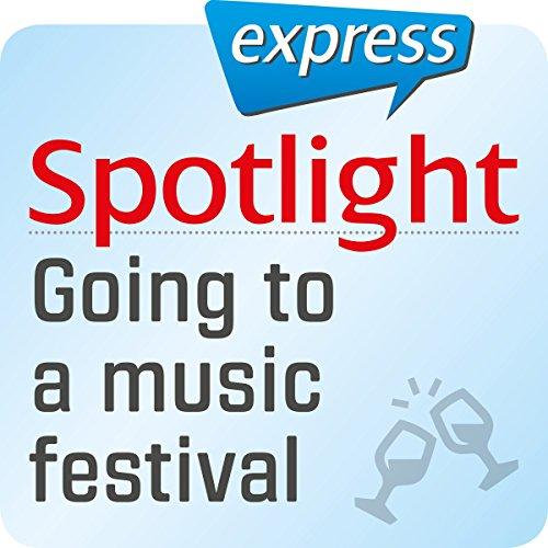 Spotlight express - Ausgehen: Wortschatz-Training Englisch - Besuch eines Open-Air-Festivals Titelbild