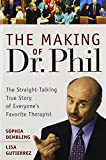 Making of Dr. Phil: The Straight-Talking True Story of Everyones Favorite Therapist
