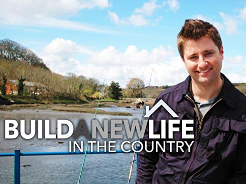 Build A New Life In The Country