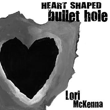 Heart Shaped Bullet Hole