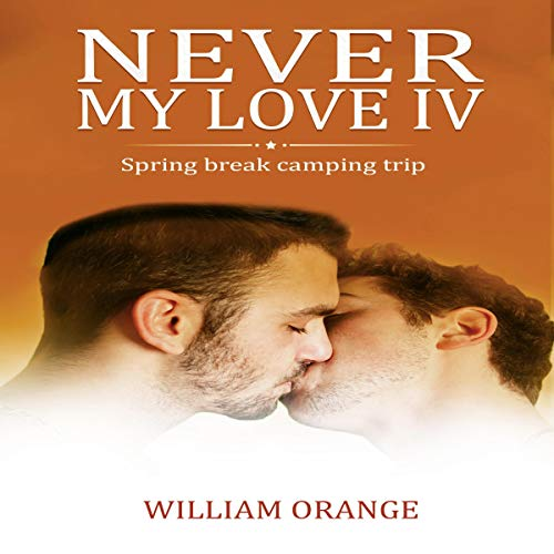 Never My Love IV: Spring Break Camping Trip cover art