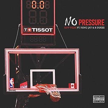 No Pressure (feat. Yung Jay & B Dukes)