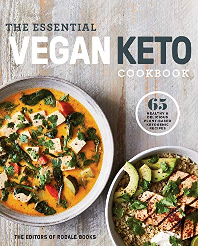 The Essential Vegan Keto Cookbook: 65 Healthy & Delicious Plant-Based Ketogenic Recipes: A Keto Diet Cookbook