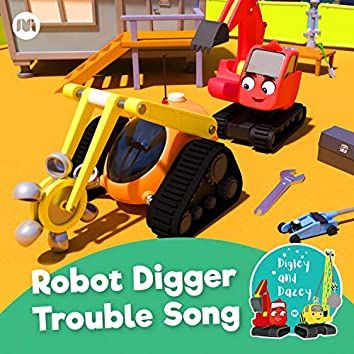 Robot Digger Trouble Song