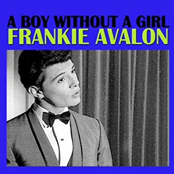 A Boy Without A Girl