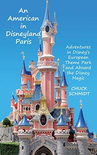 An American in Disneyland Paris: Adventures in Disney's European Theme Park and Aboard the Disney Magic (English Edition)