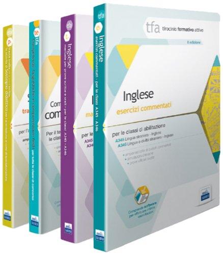 TFA. Classi A345-A346 per prove scritte e orali. Manuale di teoria ed esercizi di lingua e cultura inglese. Kit completo. Con software di simulazione (Tirocinio formativo attivo)