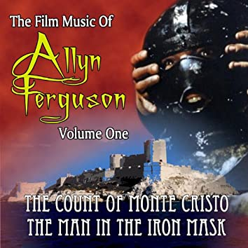Film Music Of Allyn Ferguson, Volume 1: The Count of Monte Cristo, The Man in the Iron Mask