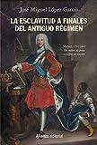 La esclavitud a finales del Antiguo Régimen. Madrid, 1701-1837 (Alianza Ensayo)