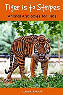 Tiger is to Stripes: Animal Analogies for Kids