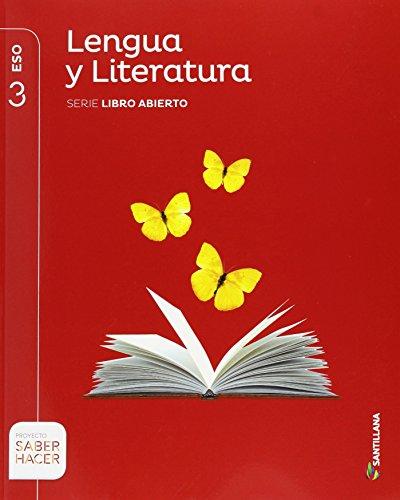 LENGUA Y LITERATURA SERIE LIBRO ABIERTO 3 ESO SABER HACER - 9788468033266