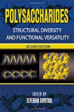 Polysaccharides: Structural Diversity and Functional Versatility, Second Edition