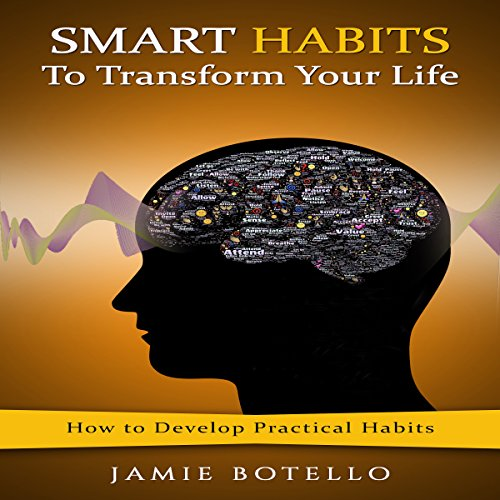 Smart Habits to Transform Your Life cover art